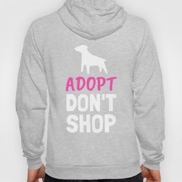 ADOPT Don't Shop - Funny Quote Hoody