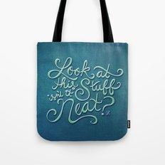 Look At This Stuff Tote Bag