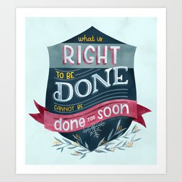 Right to Be Done Art Print