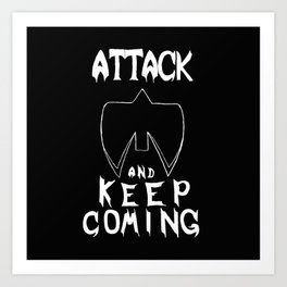attack and keep coming inverted color Art Print