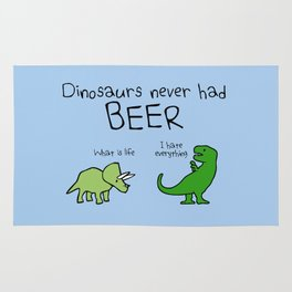 Dinosaurs Never Had Beer Rug