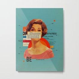 Be Metal Print