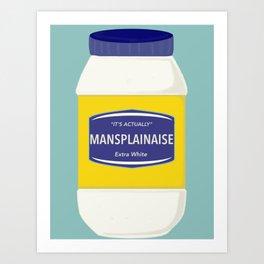 Mansplainaise Art Print