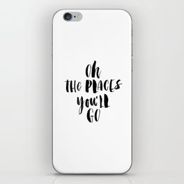 Oh the Places You'll Go black and white monochrome typography poster home decor kids bedroom wall iPhone Skin