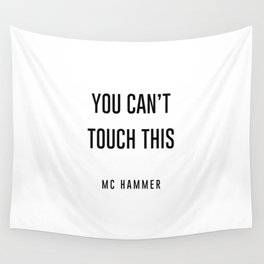 You Can't touch this Wall Tapestry