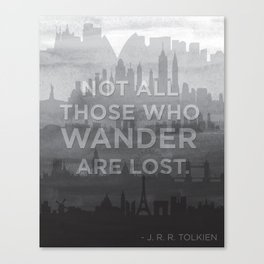 """""""Not all those who wander are lost"""" -- J. R. R. Tolkien quote poster Canvas Print"""