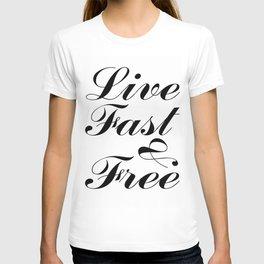 live fast & free T-shirt