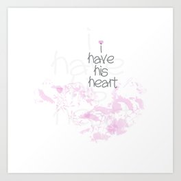 I have his heart Art Print