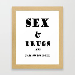 Sex and Drugs and Jam Swiss Roll Framed Art Print