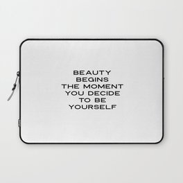 Beauty begins the moment you decide to be yourself, Inspirational Quote,  Quote Print, Gi Laptop Sleeve