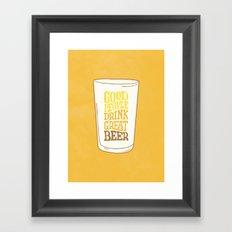 Good People Drink Great Beer part II Framed Art Print