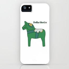 Dolla-Horse iPhone Case