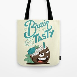 My brain is so tasty Tote Bag