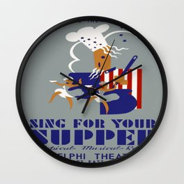 Vintage poster - Sing For Your Supper Wall Clock