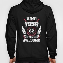 June 1956 62 years of being awesome Hoody