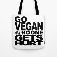GO VEGAN AND NO ONE GETS HURT Tote Bag