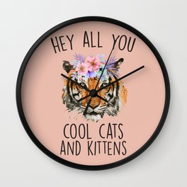 Hey All You Cool Cats And Kittens Wall Clock