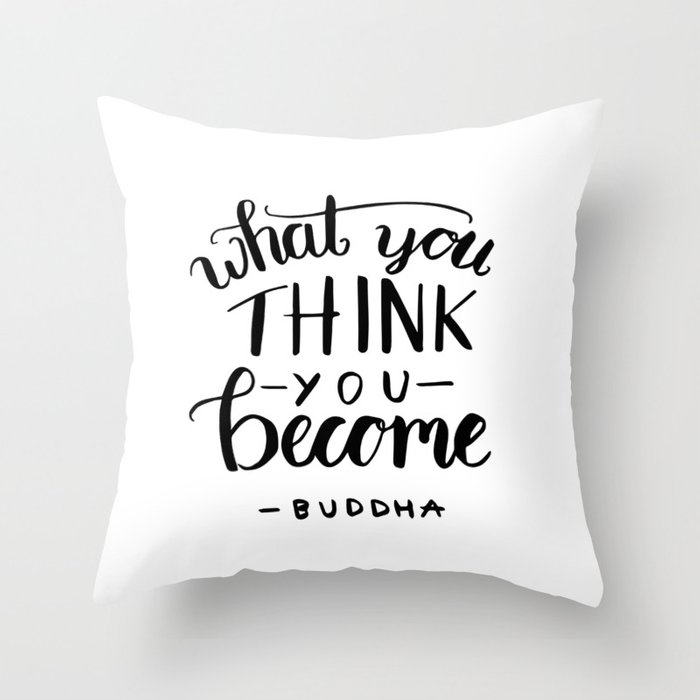 Buddha Quotes What You Think You Become Throw Pillow By