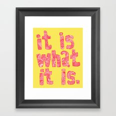 What It Is Yellow Framed Art Print