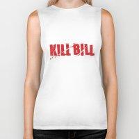 bill Biker Tanks featuring Kill Bill by Osman SARGIN