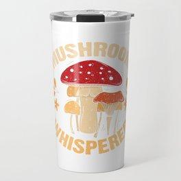 Mushroom Whisperer Travel Mug