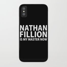 Nathan Fillion Is My Master Now iPhone Case