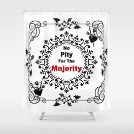 No pity for the majority - eng v2 Shower Curtain