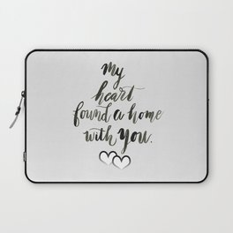 My Heart Found a Home With You Laptop Sleeve