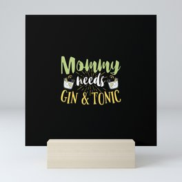 Mommy Needs Gin & Tonic | Gift Idea Mini Art Print