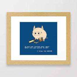 > Slay for BACON Framed Art Print