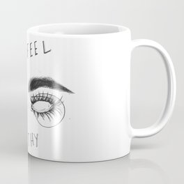 I FEEL FILTHY Coffee Mug