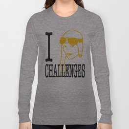 I __ Challenges Long Sleeve T-shirt