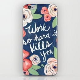 Work so Hard it Kills You - Motivational Illustration iPhone Skin