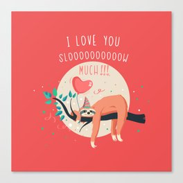 Love you slow much Canvas Print