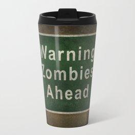 Warning Zombies Ahead Travel Mug