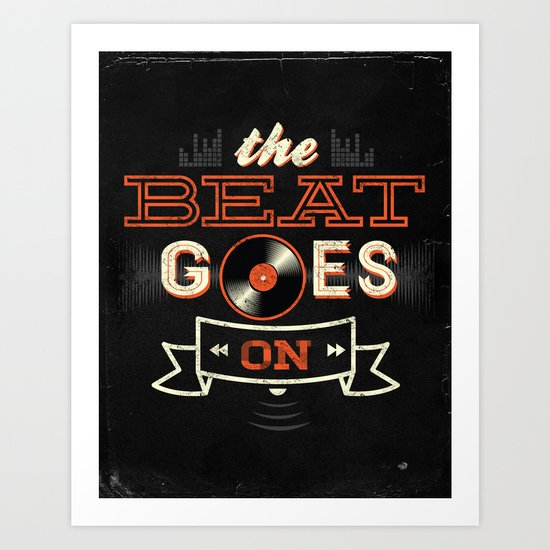 The Beat Goes On Art Print