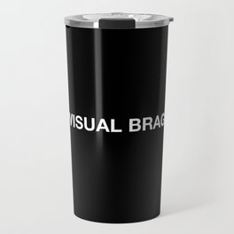 VISUAL BRAG Travel Mug