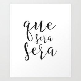 Que Sera Sera sign, Spanish quote, Apartment decor, Printable Poster, Home decor, Modern wall art Art Print