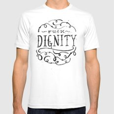Fuck Dignity  Mens Fitted Tee White MEDIUM
