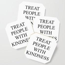 Treat People With Kindness Coaster