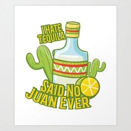 Tequila No Juan Ever Cinco De Mayo Party Art Print