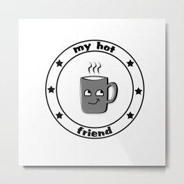 My hot friend Metal Print