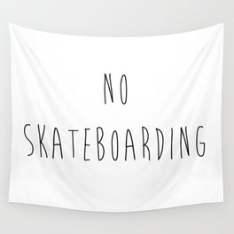 no skateboarding  Wall Tapestry