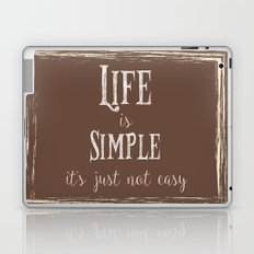 Life is simple it's just not easy Laptop & iPad Skin