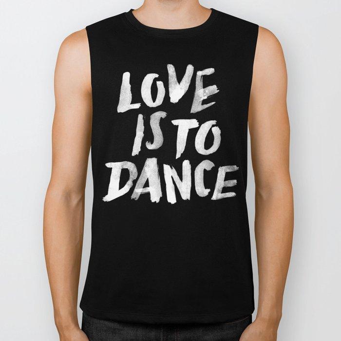 Love is to Dance Biker Tank