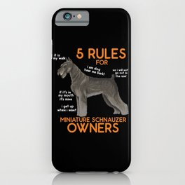 Schnauzer Gift: 5 Rules for Miniature Schnauzer Owners iPhone Case