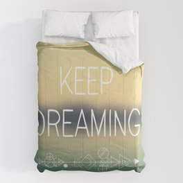 Keep Dreaming Comforters