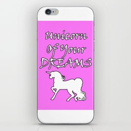 Unicorn Of Your Dreams (White) iPhone Skin