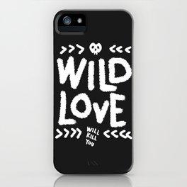 Wild Love Will Kill You iPhone Case