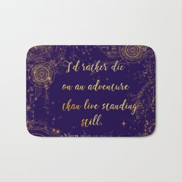 """""""I'd rather die on an adventure than live standing still"""" Quote Design Bath Mat"""